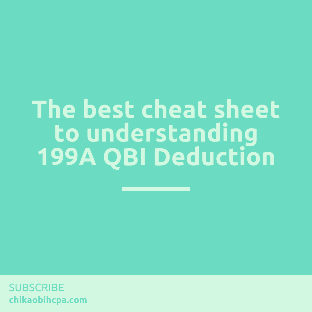 The best cheat sheet to understanding 199A QBI Deduction