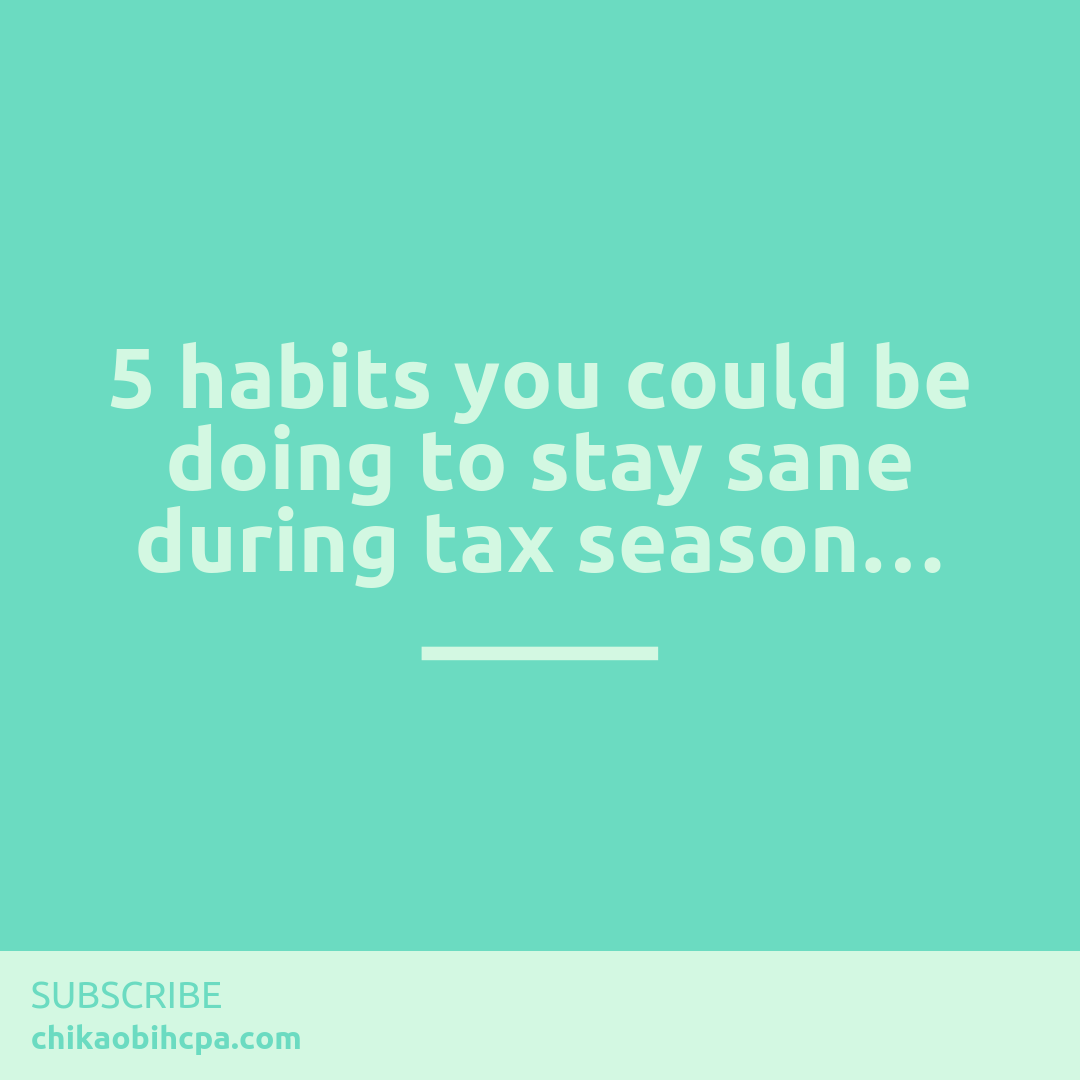 5 habits you could be doing to stay sane during tax season…