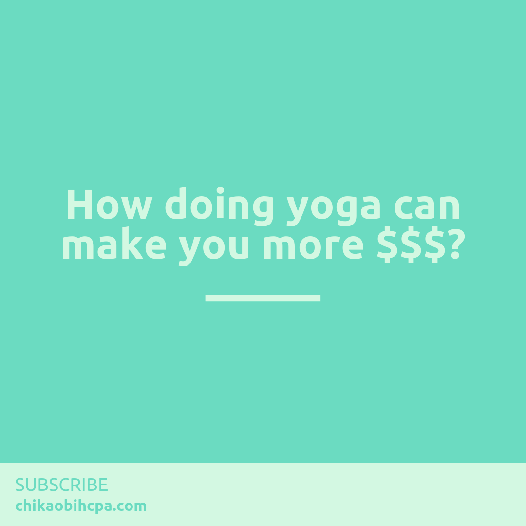 How doing yoga can make you more $$$