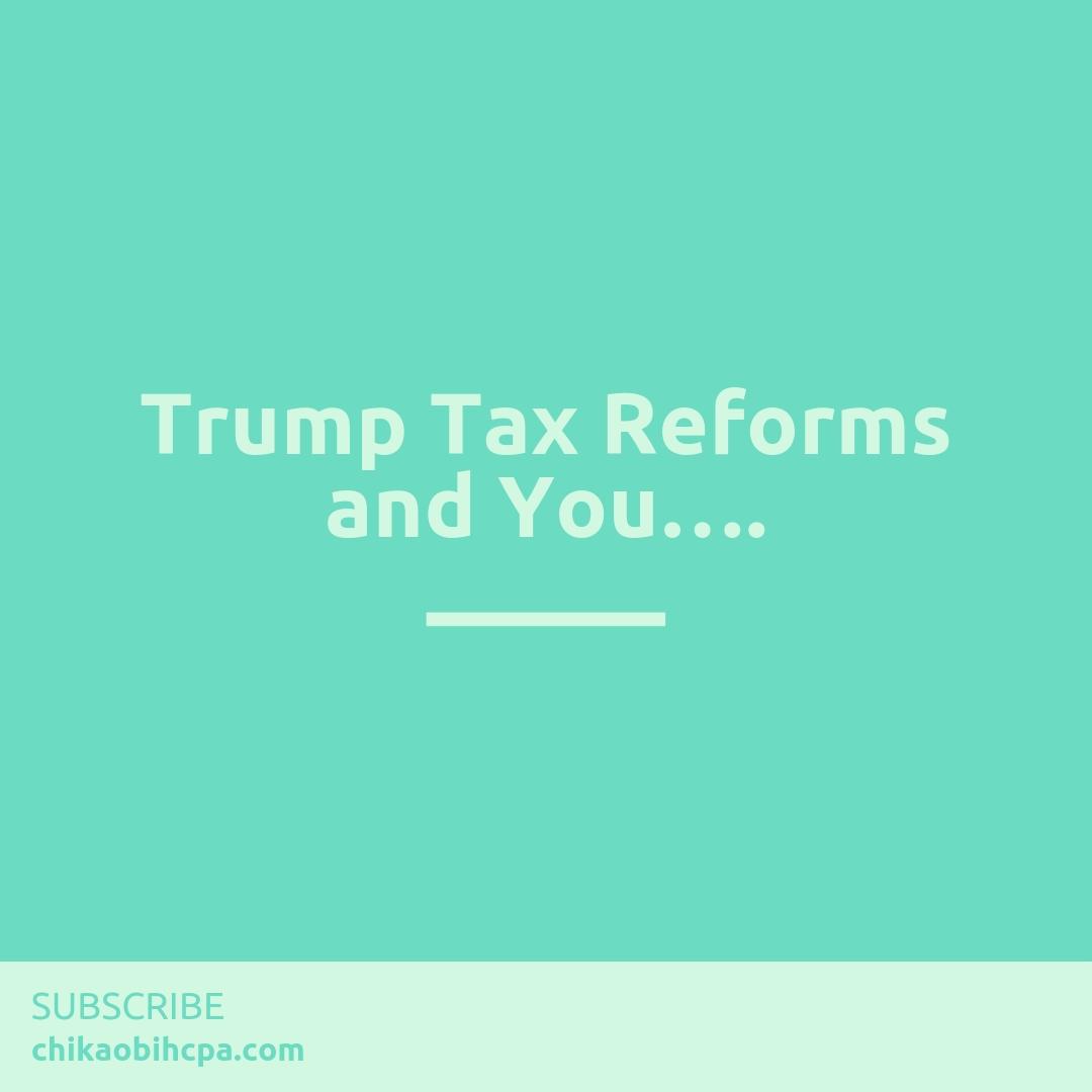 Trump Tax Reforms and You….