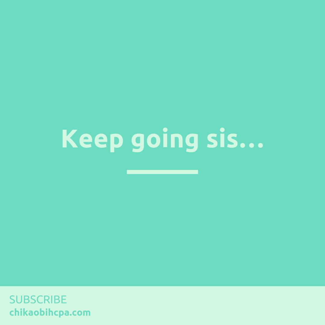 Keep going sis…